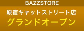BAZZSTORE原宿キャットストリート店グランドオープン